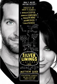 The Silver Linings Playbook: A Novel