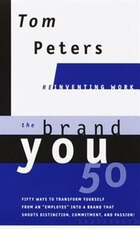 The Brand You50 (reinventing Work): Fifty Ways To Transform Yourself From An Employee Into A Brand…
