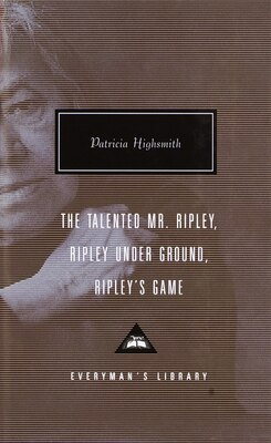 Book The Talented Mr. Ripley, Ripley Under Ground, Ripley's Game by Patricia Highsmith