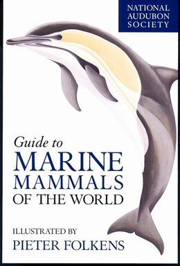 Book National Audubon Society Guide to Marine Mammals of the World by National Audubon Society