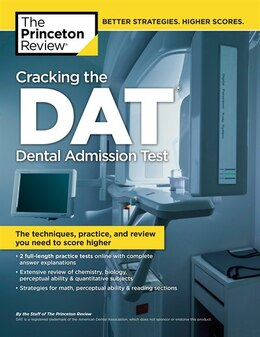 Book Cracking The Dat (dental Admission Test): The Techniques, Practice, And Review You Need To Score… by Princeton Review