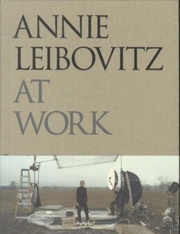 Book Annie Leibovitz At Work: The Making Of A Photograph by Annie Leibovitz