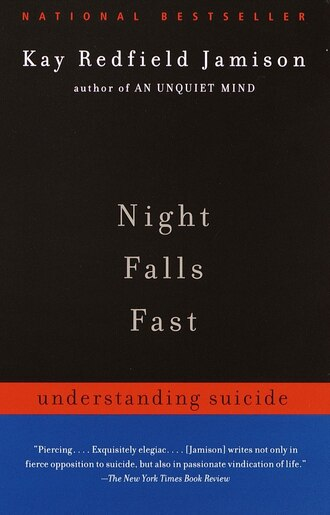 Night Falls Fast: Understanding Suicide by Kay Redfield Jamison