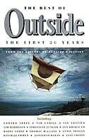 The Best Of Outside: The First 20 Years by Outside Magazine Editors
