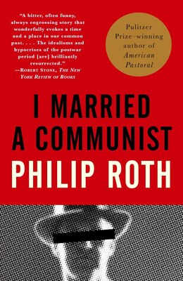 Book I Married a Communist: American Trilogy (2) by Philip Roth