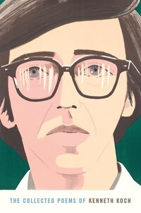 The Collected Poems Of Kenneth Koch
