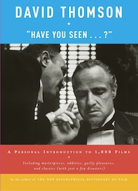 """""""have You Seen . . . ?"""": A Personal Introduction To 1,000 Films"""