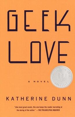 Book Geek Love: A Novel by Katherine Dunn
