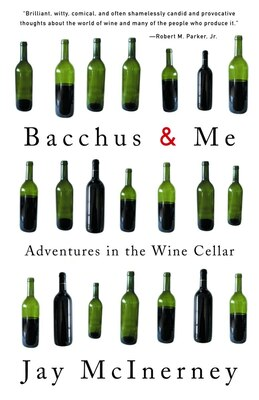 Book Bacchus and Me: Adventures in the Wine Cellar by Jay McInerney