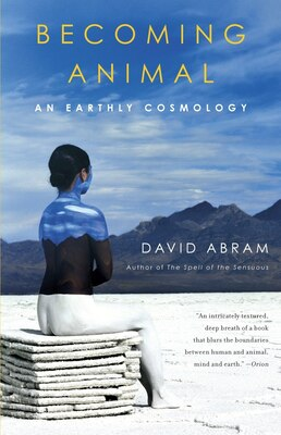 Book Becoming Animal: An Earthly Cosmology by David Abram