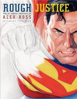 Book Rough Justice: The Dc Comics Sketches Of Alex Ross by Alex Ross