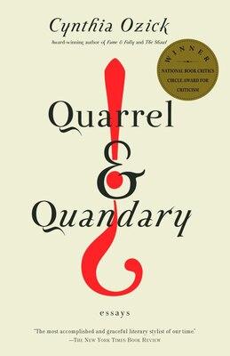 Book Quarrel & Quandary: Essays by Cynthia Ozick