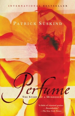 Book Perfume: The Story of a Murderer by Patrick Suskind