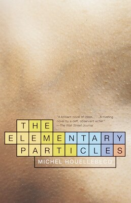 Book The Elementary Particles by Michel Houellebecq