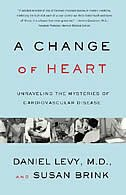 Book Change of Heart: Unraveling The Mysteries Of Cardiovascular Disease by Daniel Levy