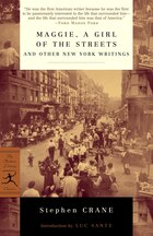 Maggie, A Girl Of The Streets And Other New York Writings: A Girl of the Streets, and Other New…