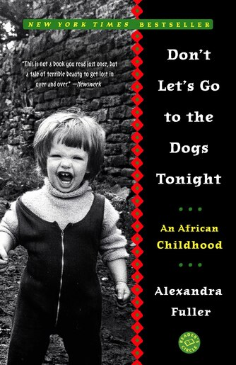 0323d65687b Don t Let s Go To The Dogs Tonight  An African Childhood by Alexandra ...