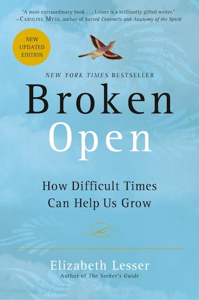 Broken Open: How Difficult Times Can Help Us Grow by Elizabeth Lesser