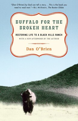 Book Buffalo for the Broken Heart: Restoring Life to a Black Hills Ranch by Dan O'brien