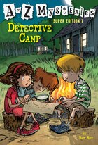 A To Z Mysteries Super Edition 1: Detective Camp: A To Z Mysteries Super Edition 1