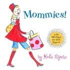 Mommies!