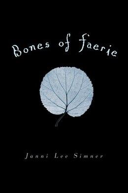 Book Bones Of Faerie: Book 1 by Janni Lee Simner