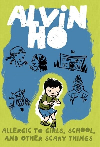 Alvin Ho: Allergic To Girls, School, And Other Scary Things by Lenore Look