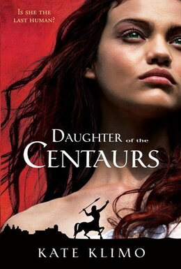Book Centauriad #1: Daughter Of The Centaurs by Kate Klimo
