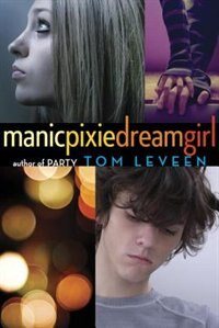 Book Manicpixiedreamgirl by Tom Leveen