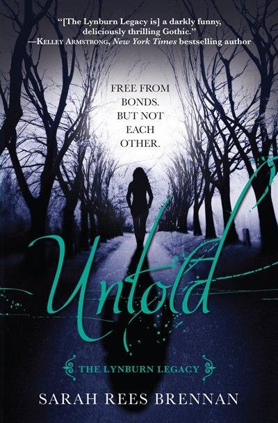 Untold (the Lynburn Legacy Book 2): The Lynburn Legacy by Sarah Rees Brennan