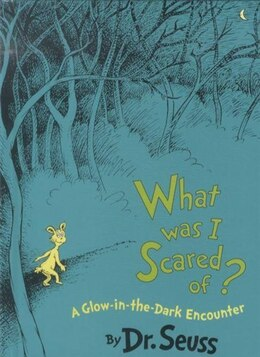 Book What Was I Scared Of?: A Glow-in-the-dark Encounter by Dr. Seuss