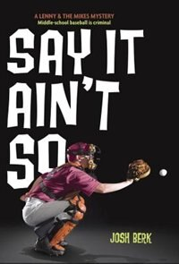 Book Say It Ain't So by Josh Berk