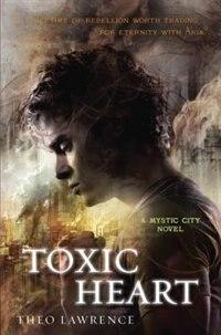 Toxic Heart: A Mystic City Novel