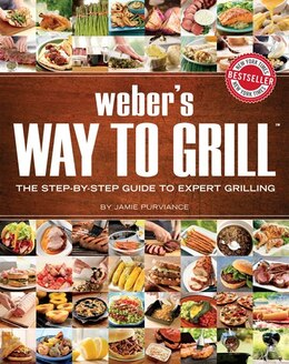 Book Weber's Way To Grill by Jamie Purviance