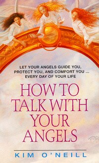 How To Talk With Your Angels