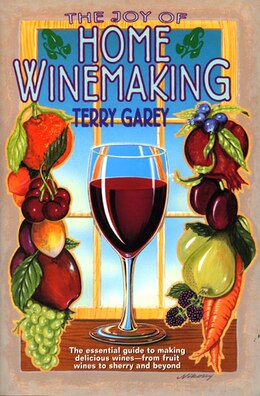 Book Joy Of Home Wine Making by Terry  A. Garey