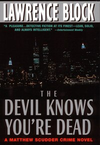 The Devil Knows You're Dead: A Matthew Scudder Crime Novel