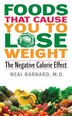 Foods That Cause You To Lose Weight:: The Negative Calorie Effect by Neal, M.D. Barnard