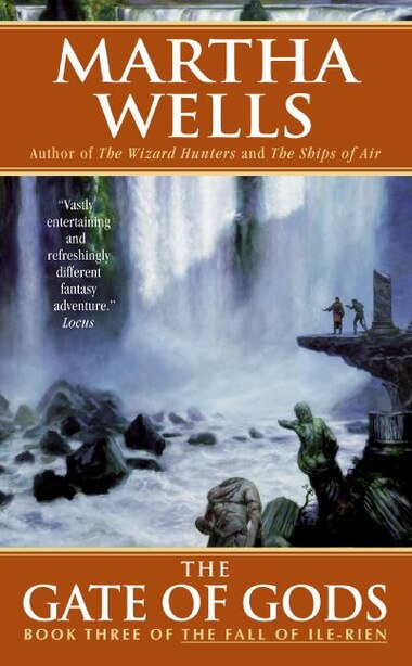 The Gate Of Gods: Book Three of The Fall of Ile-Rien by Martha Wells