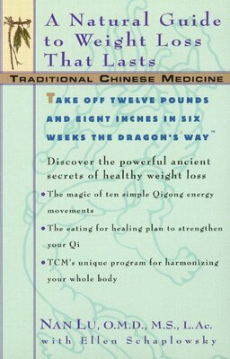 Book Tcm: A Natural Guide To Weight Loss That Lasts: A Natural Guide to Weight Loss that Lasts by Nan Lu