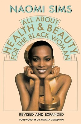 Book All About Health And Beauty For The Black Woman: Revised And Expanded by Naomi Sims