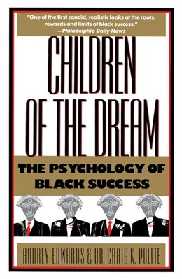 Book Children of the Dream: The Psychology Of Black Success by Audrey Edwards