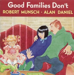 Book Good Families Don't by Robert Munsch