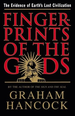 Book Fingerprints of the Gods: The Quest For Earth's Lost Civilization by Graham Hancock