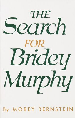 Book The Search For Bridey Murphy by Morey Bernstein