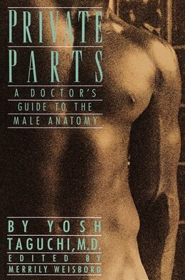 Book Private Parts: A Doctor's Guide to the Male Anatomy by Yosh Taguchi