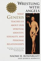 Wrestling With Angels: What Genesis Teaches Us About Our Spiritual Identity, Sexuality and Personal…