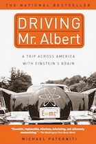 Driving Mr. Albert: A Trip Across America with Einstein's Brain