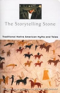 Book The Storytelling Stone: Traditional Native American Myths And Tales by Susan Feldmann