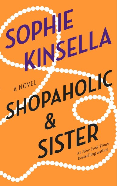Shopaholic & Sister: A Novel by Sophie Kinsella
